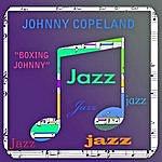 Johnny Copeland Boxing Johnny