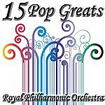 Royal Philharmonic Orchestra 15 Pop Greats