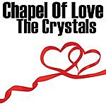 The Crystals Chapel Of Love