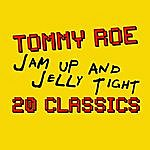 Tommy Roe Jam Up And Jelly Tight - 20 Classics