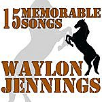 Waylon Jennings 15 Memorable Songs
