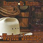 Waylon Jennings Heartache By Numbers