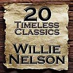 Willie Nelson 20 Timeless Classics