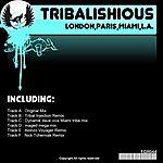Tribalishious London,Paris,Miami,L.a. (6-Track Maxi-Single)