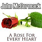 John McCormack A Rose For Every Heart
