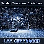 Lee Greenwood Tender Tennessee Christmas
