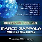 Marco Zappala Wherever You Go (Feat. Claudio Pinheiro)(6-Track Maxi-Single)