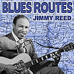 Jimmy Reed Blues Routes Jimmy Reed