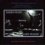 Gary Numan Radio Heart Featuring Gary Numan - Special Guests Elton John & Ray Cooper