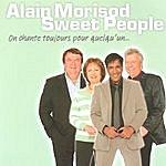 Alain Morisod On Chante Toujours Pour Quelqu'un…