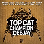 Top Cat Champion Deejay