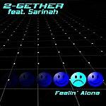 2Gether Feelin' Alone