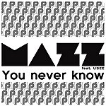 Mazz You Never Know