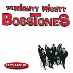 The Mighty Mighty Bosstones Let's Face It (Parental Advisory)