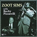 Zoot Sims Zoot Sims With Bucky Pizzarelli