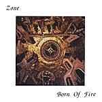 Zone Born Of Fire