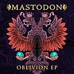 Mastodon Oblivion EP