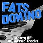 Fats Domino Blueberry Hill - 30 Classic Tracks