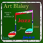 Art Blakey What's The Message?