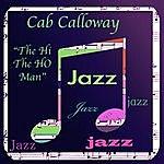 Cab Calloway The Hi The Ho Man