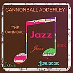 Cannonball Adderley The Cannibal