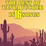 Tanya Tucker The Best Of Tanya Tucker In 16 Songs