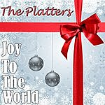 The Platters Joy To The World