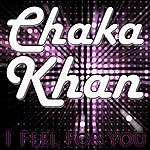 Chaka Khan I Feel For You