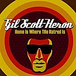 Gil Scott-Heron Home Is Where The Hatred Is