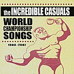 Incredible Casuals World Championship Songs 1980 - 2007