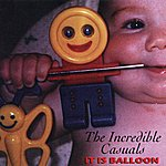 Incredible Casuals It Is Balloon