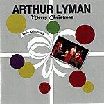 Arthur Lyman Merry Christmas (Mele Kalikimaka)