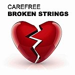 Carefree Broken Strings