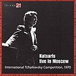 Franz Joseph Haydn Cyprien Katsaris Archives, Vol. 21 - Live In Moscow - International Tchaikovsky Competition, 1970