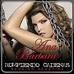 Ana Bárbara Rompiendo Cadenas (Versión Acústica) (Single)
