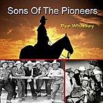 Sons Of The Pioneers Rye Whiskey