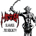 Master Slaves To Society