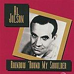 Al Jolson Rainbow 'round My Shoulder