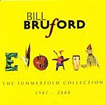 Bill Bruford The Summerfold Collection 1987 - 2008