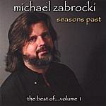 Michael Zabrocki Seasons Past - The Best Of....volume 1