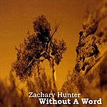 Zachary Hunter Without A Word