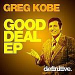 Greg Kobe Good Deal Ep