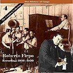 Roberto Firpo The History Of Tango / Roberto Firpo - The Complete Collection, Volume 4 - Recordings 1936 - 1950