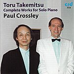 Paul Crossley Takemitsu: Complete Works For Solo Piano