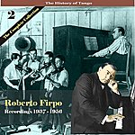 Roberto Firpo The History Of Tango: Roberto Firpo - The Complete Collection, Volume 2 - Recordings 1937-1956