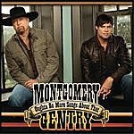 Montgomery Gentry Oughta Be More Songs About That (Single)