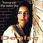 Denise Forever You (Für Immer Du)(2-Track Single)