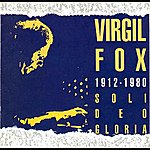 Virgil Fox Soli Deo Gloria
