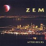 Zem After Hours