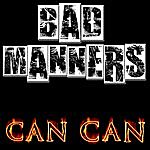 Bad Manners Can Can